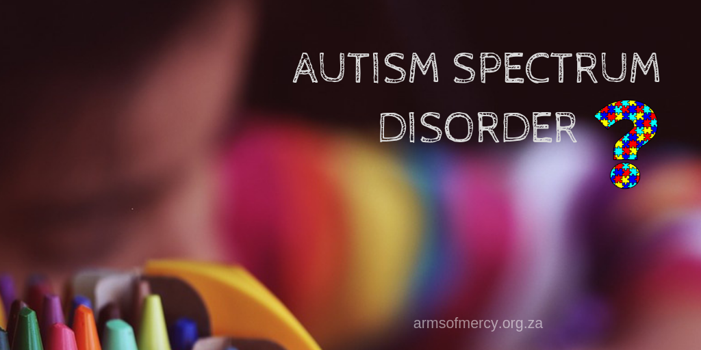 About Autism Spectrum Disorder - Arms of Mercy NPC
