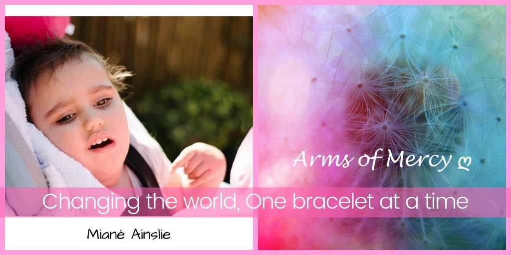 Just Be Bracelets for Mianè Ainslie - Cerebral Palsy - Arms of Mercy NPC