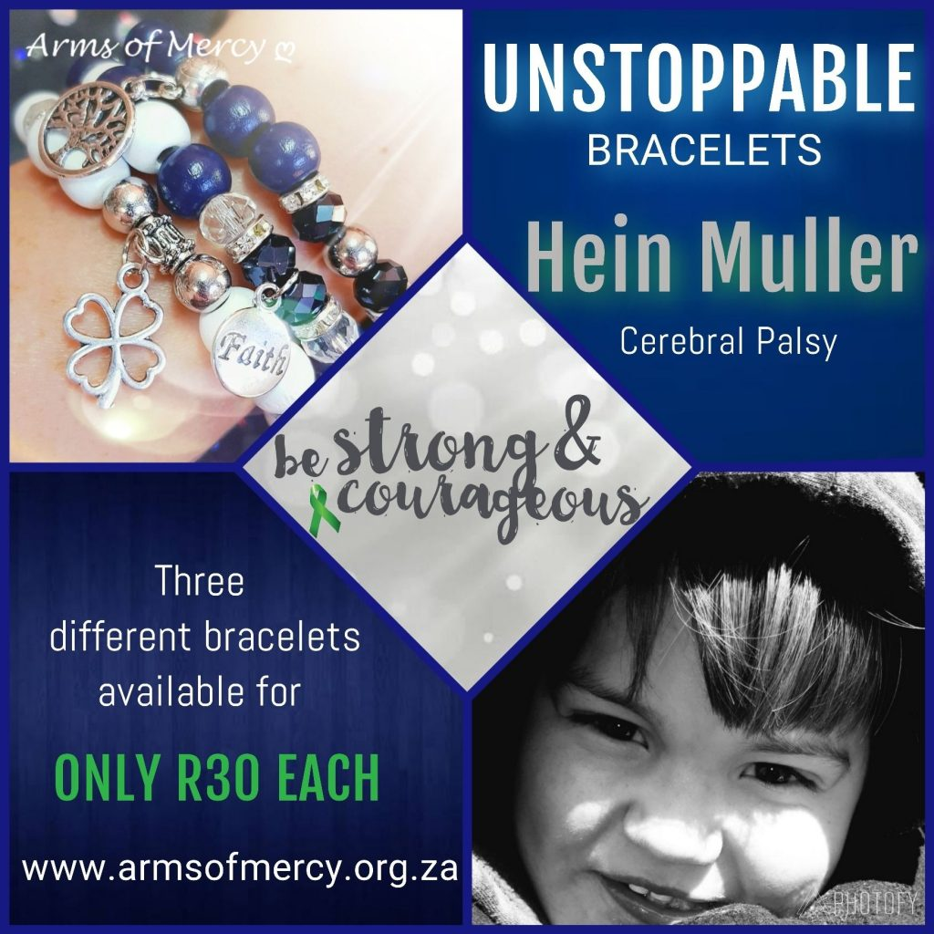 Unstoppable Bracelets - Fundraising for Hein Muller - Cerebral Palsy - Arms of Mercy NPC