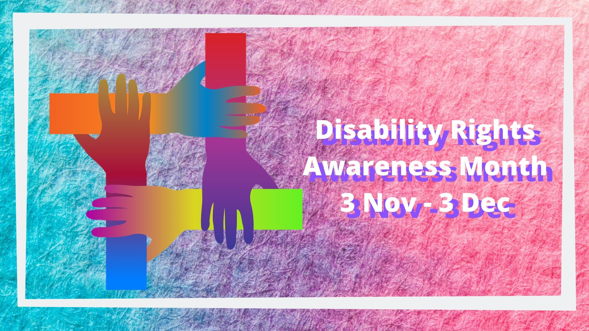 Disability Rights Awareness Month 2019