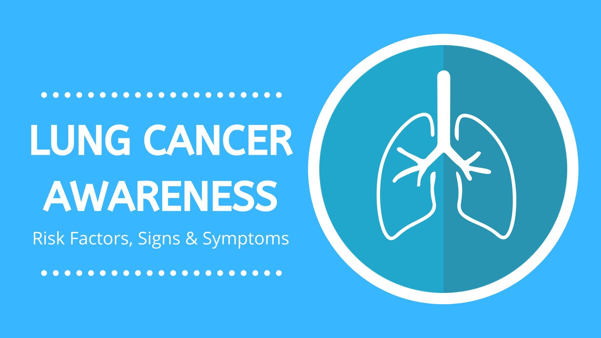lung cancer awareness - risks factors signs symptoms